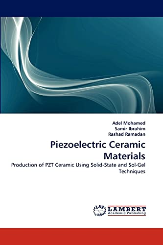 9783843387682: Piezoelectric Ceramic Materials: Production of PZT Ceramic Using Solid-State and Sol-Gel Techniques