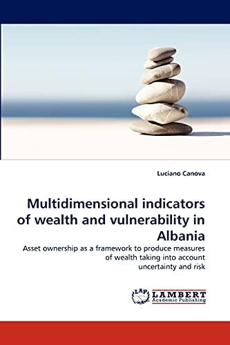 Multidimensional Indicators of Wealth and Vulnerability in Albania: Luciano Canova