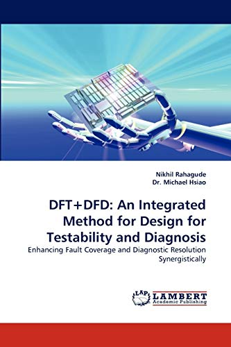 9783843388016: DFT+Dfd: An Integrated Method for Design for Testability and Diagnosis