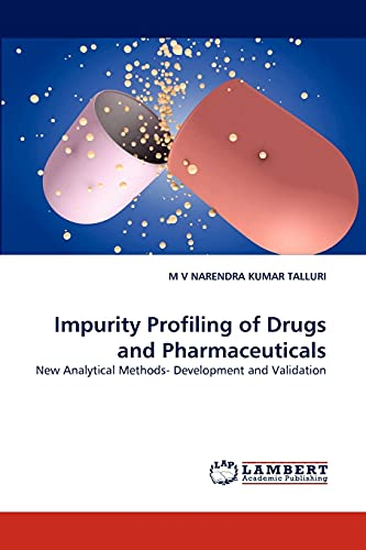 Impurity Profiling of Drugs and Pharmaceuticals: M V Narendra