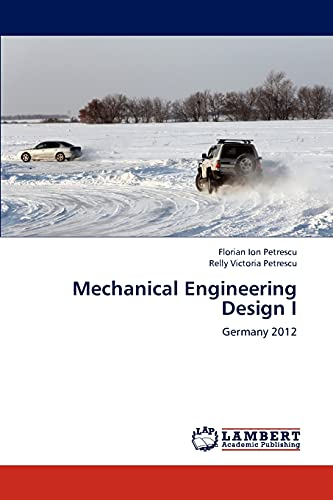 Mechanical Engineering Design I: Florian Ion Petrescu