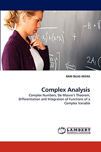 Complex Analysis: Complex Numbers, De Moivre's Theorem,: RAM BILAS MISRA