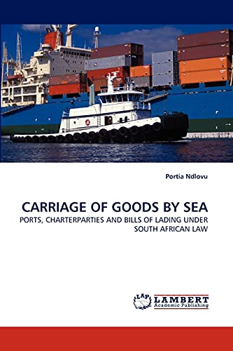 9783843388719: CARRIAGE OF GOODS BY SEA: PORTS, CHARTERPARTIES AND BILLS OF LADING UNDER SOUTH AFRICAN LAW