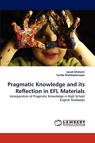 Pragmatic Knowledge and Its Reflection in Efl: Javad Gholami