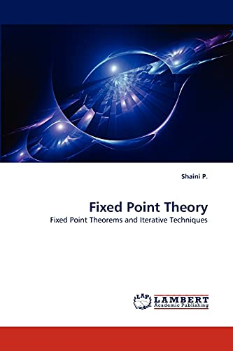 9783843389303: Fixed Point Theory: Fixed Point Theorems and Iterative Techniques