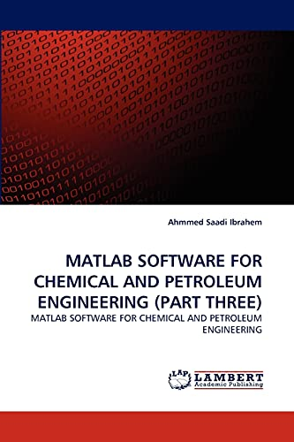 MATLAB Software for Chemical and Petroleum Engineering (Part Three): Ahmmed Saadi Ibrahem