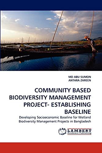 COMMUNITY BASED BIODIVERSITY MANAGEMENT PROJECT- ESTABLISHING BASELINE: Developing Socioeconomic ...