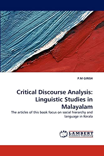 9783843390385: Critical Discourse Analysis: Linguistic Studies in Malayalam: The articles of this book focus on social hierarchy and language in Kerala