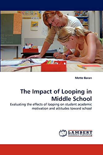 The Impact of Looping in Middle School: Mette Baran