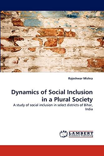 Dynamics of Social Inclusion in a Plural Society: Rajeshwar Mishra