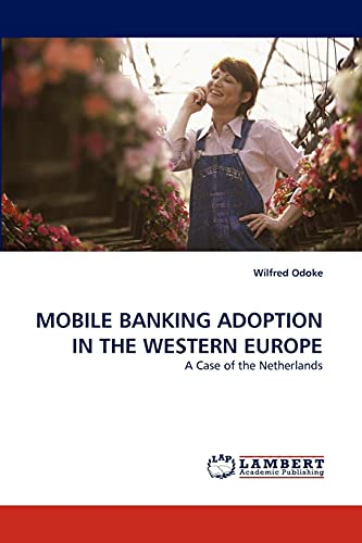 9783843390910: MOBILE BANKING ADOPTION IN THE WESTERN EUROPE: A Case of the Netherlands