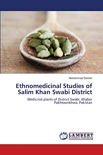 9783843390972: Ethnomedicinal Studies of Salim Khan Swabi District: Medicinal plants of District Swabi, Khyber Pakhtoonkhwa, Pakistan