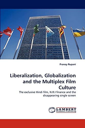 Liberalization, Globalization and the Multiplex Film Culture
