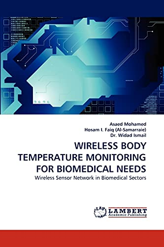 9783843391634: WIRELESS BODY TEMPERATURE MONITORING FOR BIOMEDICAL NEEDS: Wireless Sensor Network in Biomedical Sectors