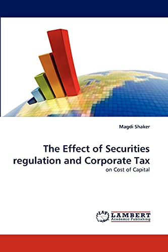 9783843391733: The Effect of Securities regulation and Corporate Tax: on Cost of Capital