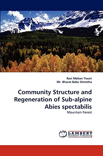 Community Structure and Regeneration of Sub-Alpine Abies Spectabilis: Ravi Mohan Tiwari