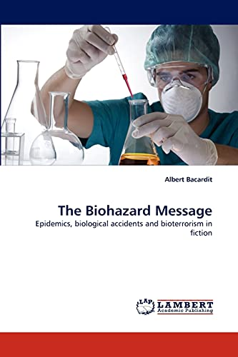 9783843392297: The Biohazard Message: Epidemics, biological accidents and bioterrorism in fiction