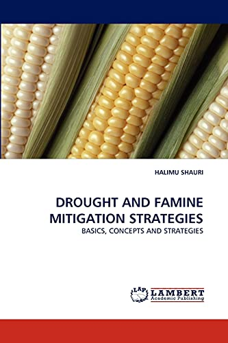 9783843393126: DROUGHT AND FAMINE MITIGATION STRATEGIES: BASICS, CONCEPTS AND STRATEGIES