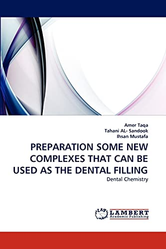 9783843394048: PREPARATION SOME NEW COMPLEXES THAT CAN BE USED AS THE DENTAL FILLING: Dental Chemistry