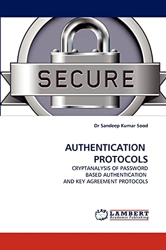 9783843394109: AUTHENTICATION PROTOCOLS: CRYPTANALYSIS OF PASSWORD BASED AUTHENTICATION AND KEY AGREEMENT PROTOCOLS