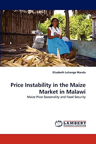 Price Instability in the Maize Market in Malawi: Elizabeth Luhanga Manda