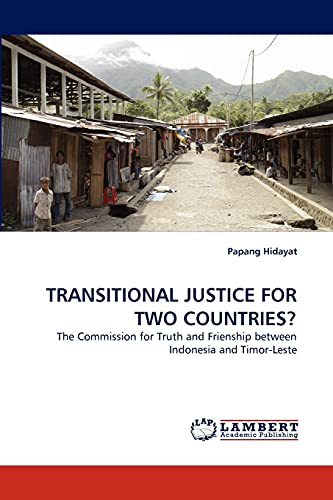 9783843394413: TRANSITIONAL JUSTICE FOR TWO COUNTRIES?: The Commission for Truth and Frienship between Indonesia and Timor-Leste