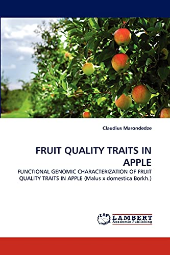 9783843394475: FRUIT QUALITY TRAITS IN APPLE: FUNCTIONAL GENOMIC CHARACTERIZATION OF FRUIT QUALITY TRAITS IN APPLE (Malus x domestica Borkh.)
