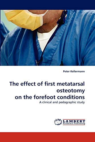 The Effect of First Metatarsal Osteotomy on the Forefoot Conditions: Peter Kellermann