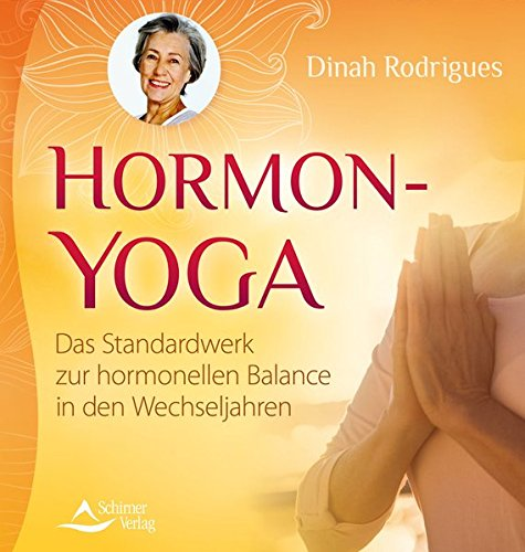 9783843402200: Hormon-Yoga: Das Standardwerk zur hormonellen Balance in den Wechseljahren