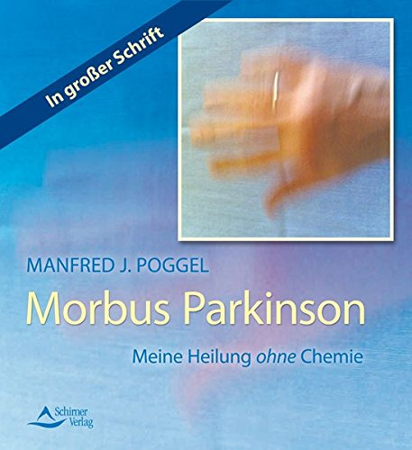 9783843410663: Morbus Parkinson - Meine Heilung ohne Chemie