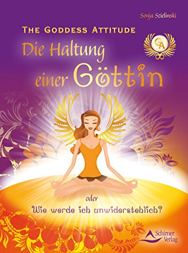 9783843411639: The Goddess Attitude: Die Haltung einer Göttin oder Wie werde ich unwiderstehlich?