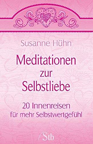 9783843446761: Meditationen zur Selbstliebe: 20 Innenreisen für mehr Selbstwertgefühl