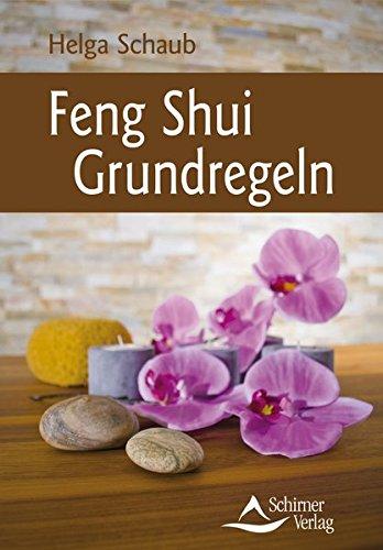 Feng Shui Grundregeln: Schaub, Helga