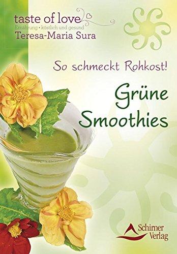 9783843450706: So schmeckt Rohkost - Grüne Smoothies
