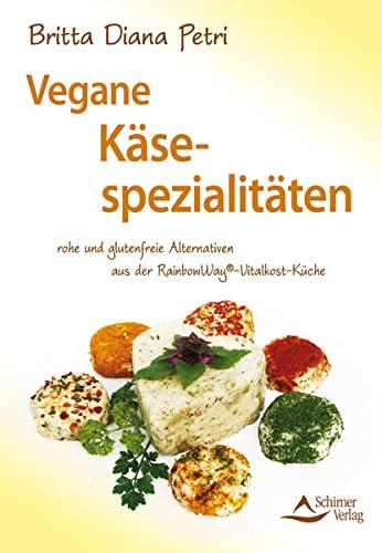 9783843450799: Vegane Käsespezialitäten: rohe und glutenfreie Alternativen aus der RainbowWay®-Vitalkost-Küche