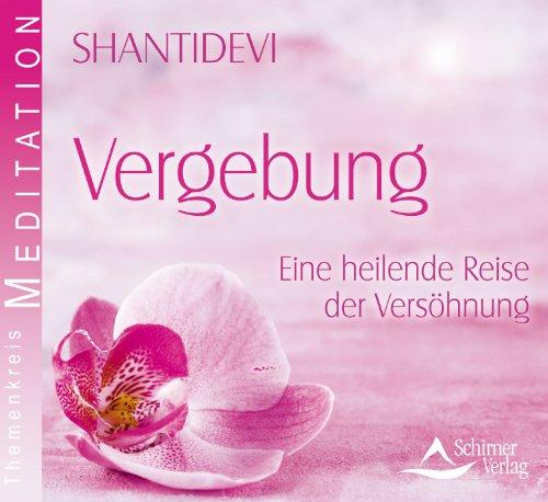 9783843481137: Vergebung - Eine heilende Reise der Versöhnung - Geführte Meditation