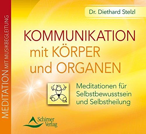 9783843482752: Kommunikation mit Körper und Organen: Meditationen für Selbstbewusstsein und Selbstheilung