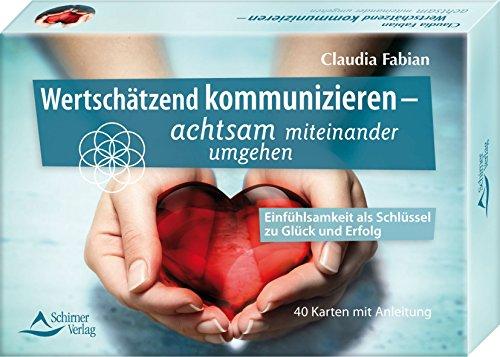 9783843490818: SET Wertschätzend kommunizieren: Einfühlsamkeit als Schlüssel zu Glück und Erfolg - 40 Karten mit Anleitung