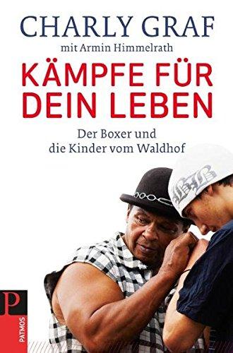 9783843600156: Kämpfe für dein Leben: Der Boxer und die Kinder vom Waldhof