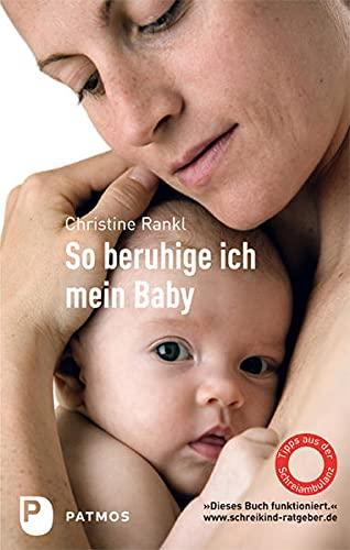 9783843600606: So beruhige ich mein Baby: Tipps aus der Schreiambulanz