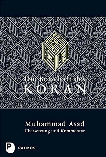 Die Botschaft des Koran : Übersetzung und: Asad, Muhammad: