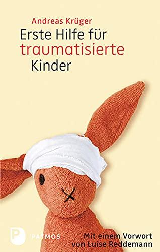9783843601467: Erste Hilfe für traumatisierte Kinder: Mit einem Vorwort von Luise Reddemann