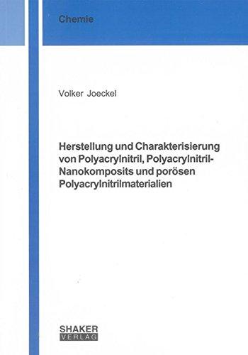 Herstellung und Charakterisierung von Polyacrylnitril, Polyacrylnitril-Nanokomposits und porö...