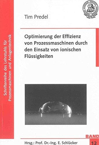 Optimierung der Effizienz von Prozessmaschinen durch den Einsatz von ionischen Flüssigkeiten: ...