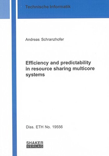 Efficiency and predictability in resource sharing multicore systems: Andreas Schranzhofer