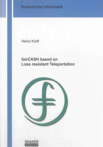 fairCASH based on Loss resistant Teleportation: Heinz Kreft