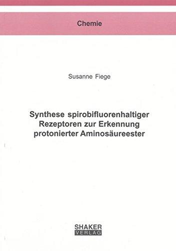 Synthese spirobifluorenhaltiger Rezeptoren zur Erkennung protonierter Aminosäureester: Susanne...