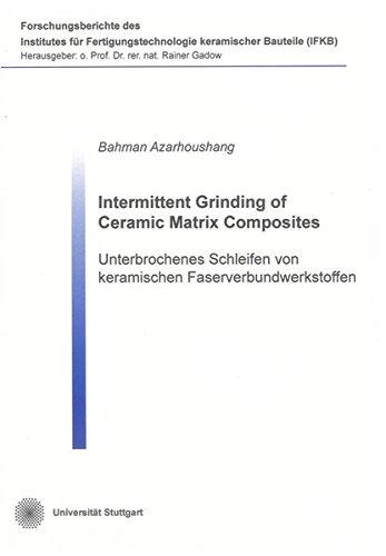 Intermittent Grinding of Ceramic Matrix Composites: Bahman Azarhoushang