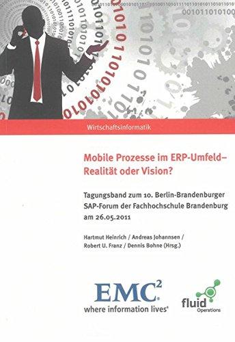 Mobile Prozesse im ERP-Umfeld - Realität oder Vision?: Hartmut Heinrich
