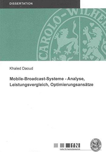 Mobile-Broadcast-Systeme - Analyse, Leistungsvergleich, Optimierungsansätze: Khaled Daoud